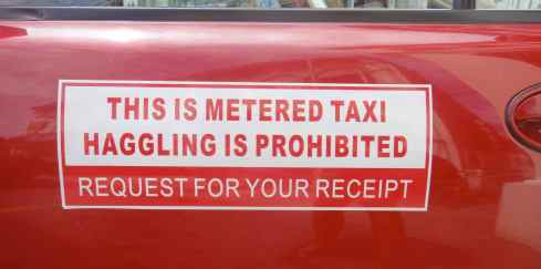 """""""This is metered taxi. Haggling is prohibited. Request for your receipt."""""""