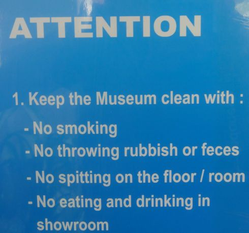 """""""ATTENTION. 1. Keep the Museum clean with: - No smoking -No throwing rubbish or feces - No spitting on the floor / room - No eating and drinking in the showroom"""